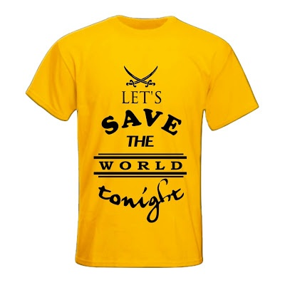 Let's Save the World Tonight (S, M, L, XL) Order: 087782342244 info@excelcy.com