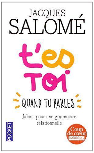 Amazon.fr - T'es toi quand tu parles - Jacques SALOME, Fabrice MIDAL - Livres