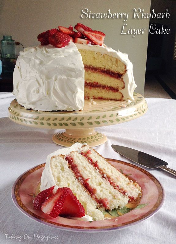 Strawberry Rhubarb Layer Cake | Taking On Magazines | www.takingonmagazines.com | One of spring's beloved combinations is strawberries and rhubarb. Both are highlighted in this gorgeous, delicious cake.