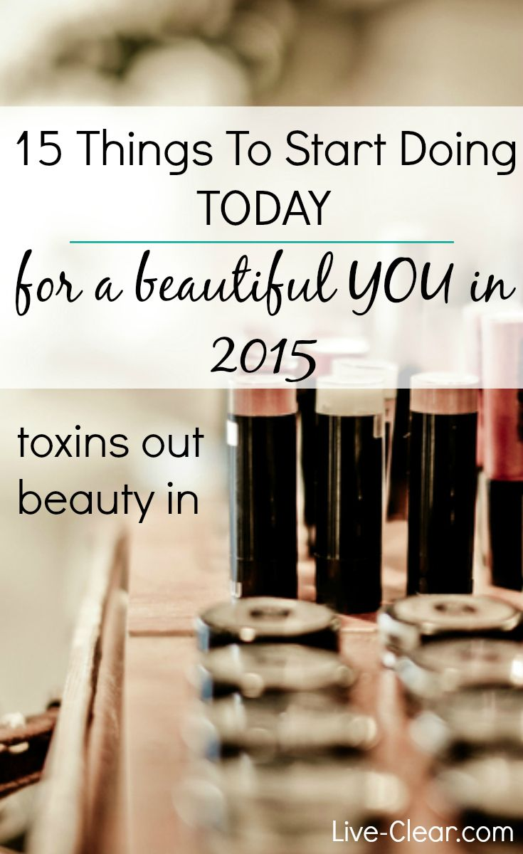 Toxins out, beautiful in... Steps to a beautiful you in 2015