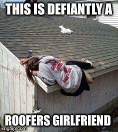 40 Best Images About Roofing Memes On Pinterest Meme