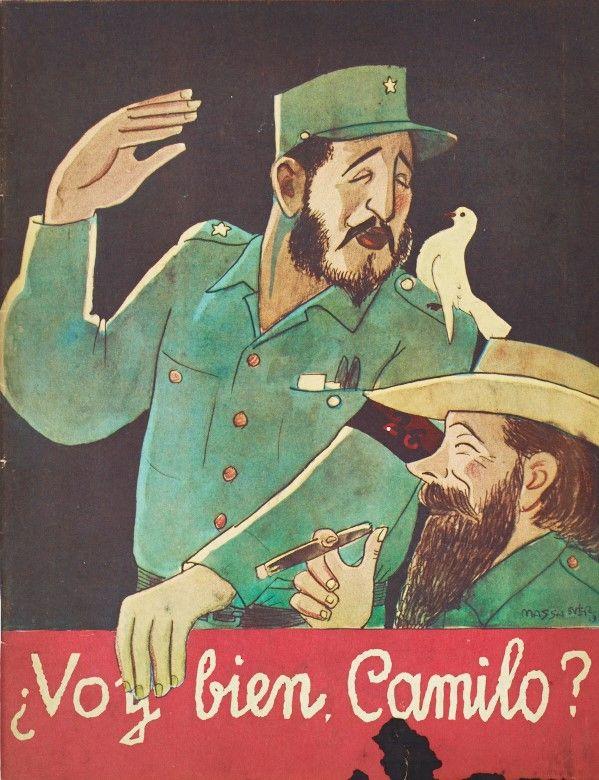 ¿Voy buen Camilo? Camilo Cienfuegos Fidel Castro Cuba