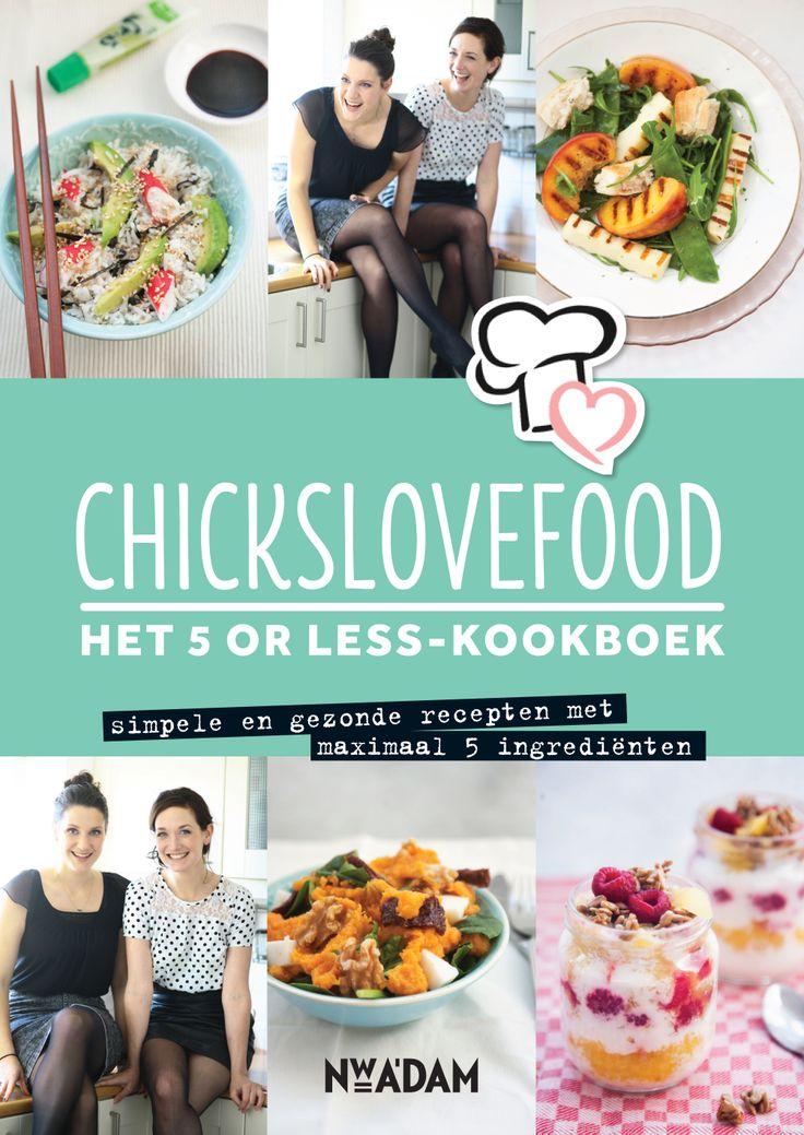 Lekker, gezond & snel: recepten met maximaal 5 ingrediënten van Elise & Nina, bekend van het populaire blog Chickslovefood.com. Verschijnt in september!