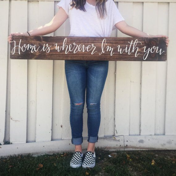 """LARGE ~"""" Home is wherever I'm with you """" wood sign, hand-painted & lettered family  saying,~ wedding, shower, house warming, military family"""