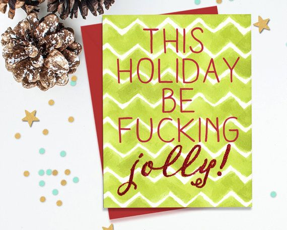 Mature This Holiday Be F'N Jolly Funny by FourLetterWordCards