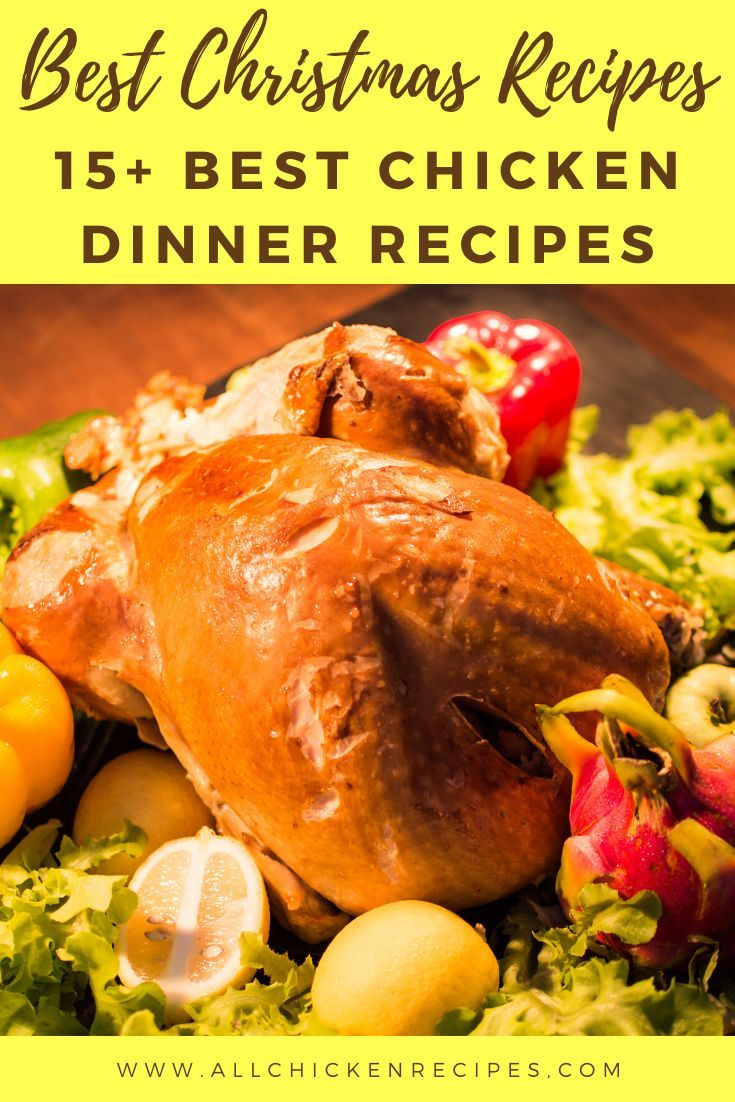 Chicken Recipes For Christmas Best 15 Christmas Recipe Ideas Chicken Recipes Chicken Main Course Recipes Healthy Chicken Recipes