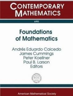 Foundations of Mathematics: Logic at Harvard Essays in Honor of W. Hugh Woodin's 60th Birthday March 27-29 2015 Harvard University Cambridge MA free download by Andres Eduardo Caicedo James Cummings Peter Koellner ISBN: 9781470422561 with BooksBob. Fast and free eBooks download.  The post Foundations of Mathematics: Logic at Harvard Essays in Honor of W. Hugh Woodin's 60th Birthday March 27-29 2015 Harvard University Cambridge MA Free Download appeared first on Booksbob.com.