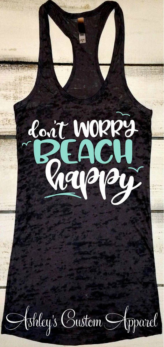 Beach Vacation Tank Cruise Shirts Don't Worry Beach