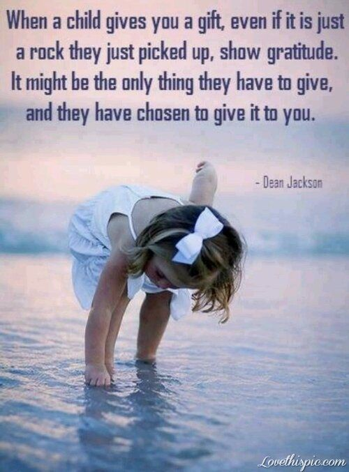 when a child gives you a gift love love quotes quotes positive quotes quote ocean child happy quotes family quotes