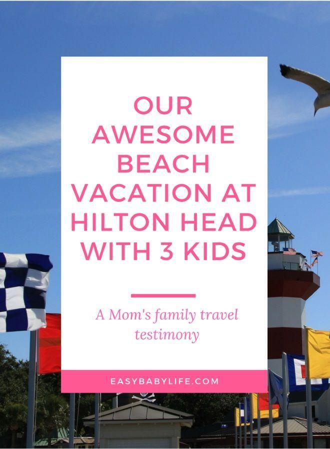 Family Beach Vacation At Hilton Head, SC | Hilton Head South Carolina | Visit Hilton Head | Baby travel tips