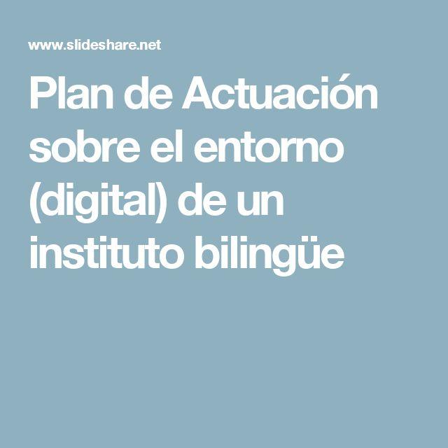 Plan de Actuación sobre el entorno (digital) de un instituto bilingüe