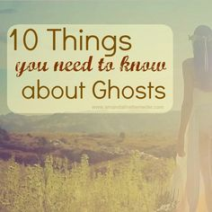 Top 10 Ghost Facts. Read on and find out the truth about the world of  Ghosts.