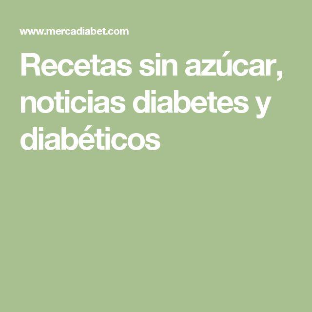 Recetas sin azúcar, noticias diabetes y diabéticos