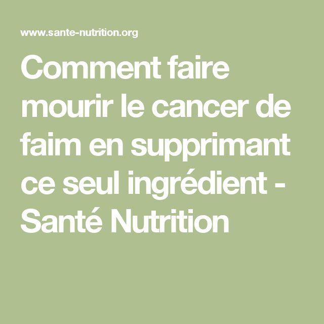 Comment faire mourir le cancer de faim en supprimant ce seul ingrédient - Santé Nutrition