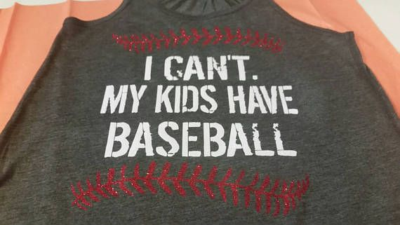 I cant my kids have baseball shirt, my kids have baseball tank, baseball shirt, Womans Baseball shirt, Baseball Mom shirt, funny baseball. Make a great shirt for a baseball mom or softball mom. Customized in the colors that you choose. I have several colors available so please add a