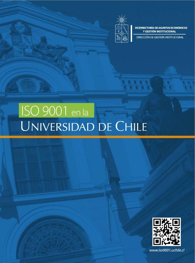ISO 9001 en la Universidad de Chile. Para ver la versión web visite http://www.dgi.uchile.cl/docs/triptico_iso/index.html