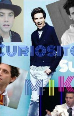 Curiosità su Mika! - Mika❤ #wattpad #casuale Curiosità che forse sapete e che forse non sapete su Mika!!!