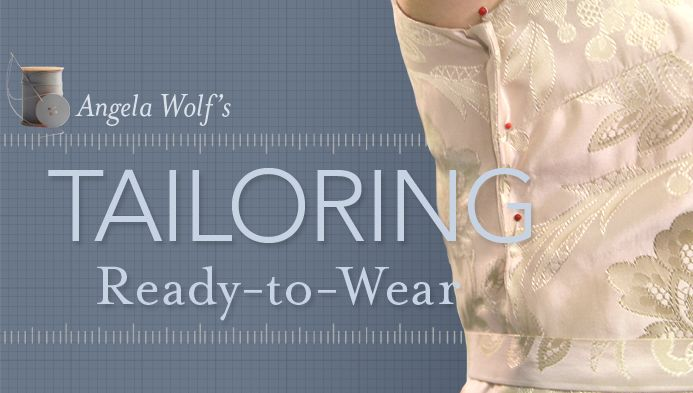 Tailoring Ready-to-Wear class on Craftsy.com