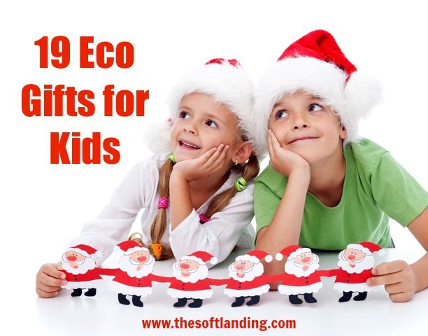 19 Eco-Minded Christmas Gifts for Kids 8+