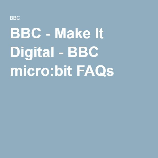 BBC - Make It Digital - BBC micro:bit FAQs