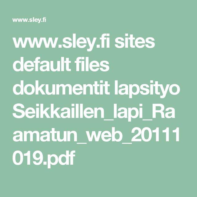 www.sley.fi sites default files dokumentit lapsityo Seikkaillen_lapi_Raamatun_web_20111019.pdf