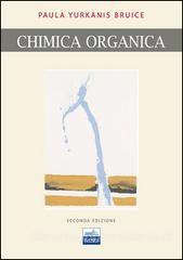 *Chimica organica / Paula Yurkanis Bruice. - 2. ed. - Napoli : EdiSES, 2012. - 1 volume (paginazione varia) ; 28 cm + 1 kit di modelli molecolari. ((Traduzione della 6. ed. americana.