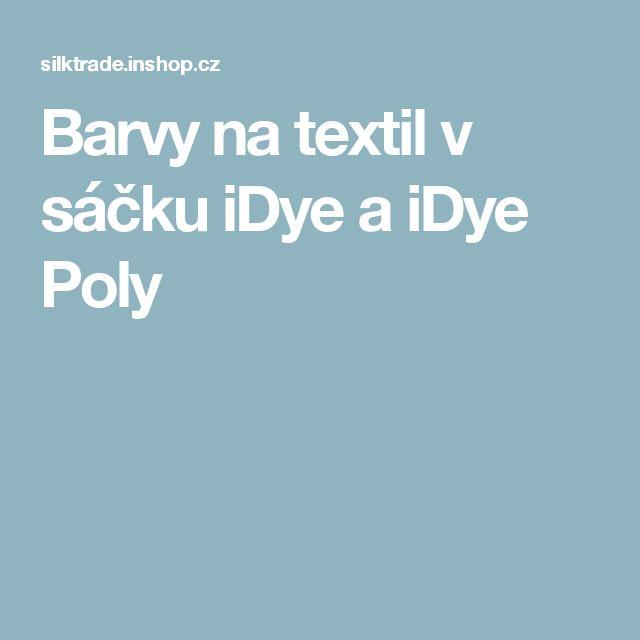 Barvy na textil v sáčku iDye a iDye Poly