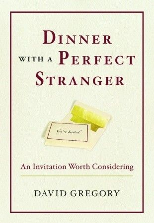 Dinner with a Perfect Stranger: An Invitation Worth Considering....great, great book!