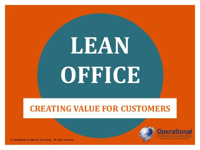 Lean Office by Operational Excellence Consulting by OPERATIONAL EXCELLENCE CONSULTING via slideshare