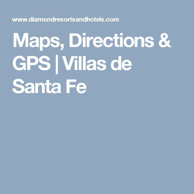 Maps, Directions & GPS | Villas de Santa Fe