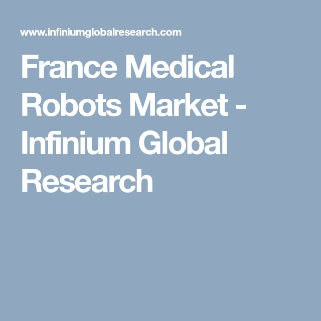 France Medical Robots Market - Infinium Global Research
