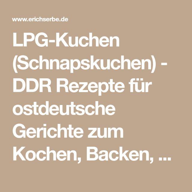 LPG-Kuchen (Schnapskuchen) - DDR Rezepte für ostdeutsche Gerichte zum Kochen, Backen, Trinken & alles über ostdeutsche Küche | Erichs kulinarisches Erbe