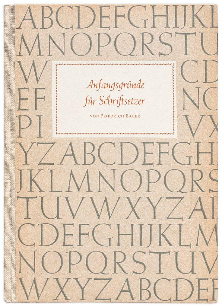 Friedrich Bauer, 'Reasons to start up as typesetter' (orig. Anfangsgründe für Schriftsetzer, 10th edition with Polygraph publishers, Frankfurt am Main 1952, 124 pages)
