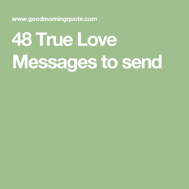 48 True Love Messages to send