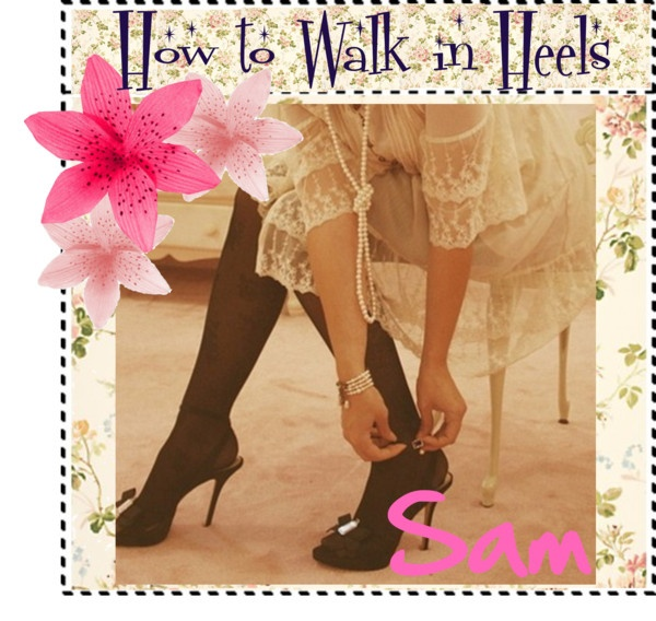"""""""How to walk in heels"""" by the-tip-girlies-xo ❤ liked on Polyvore"""