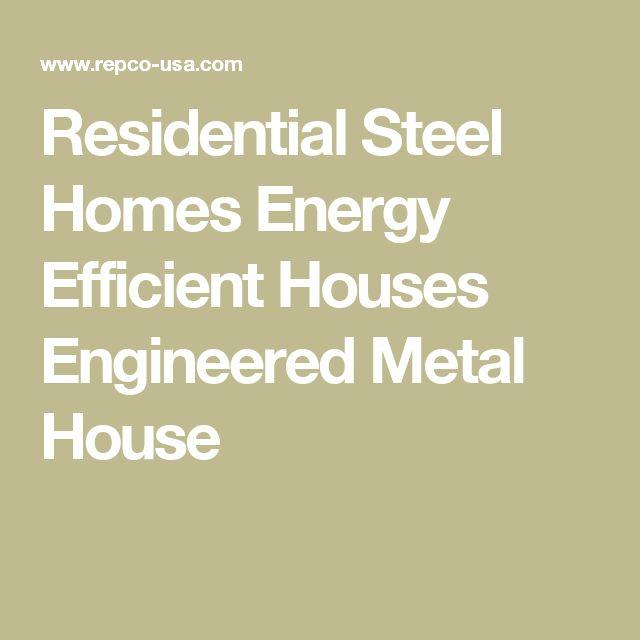 Residential Steel Homes Energy Efficient Houses Engineered Metal House #homeenergy