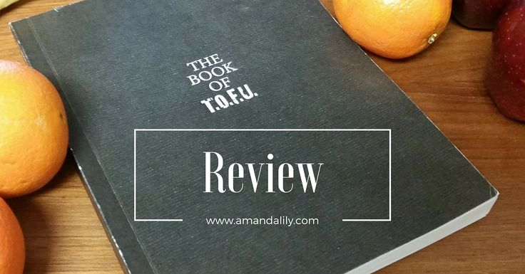 Here's a great review for The Book of T.O.F.U. from holistic health coach Amanda Lily! Have you had a chance to read the book yet?