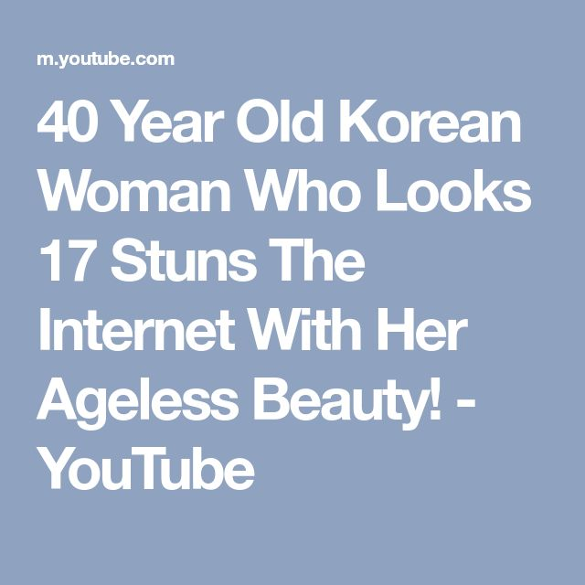 40 Year Old Korean Woman Who Looks 17 Stuns The Internet With Her Ageless Beauty! - YouTube