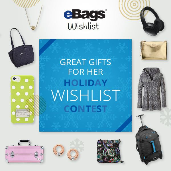 Create & Win your Wish List at eBags.com, over $500 in prizes to be won!