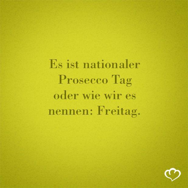 #Prosecco #Freitag #Sprueche #Zitate