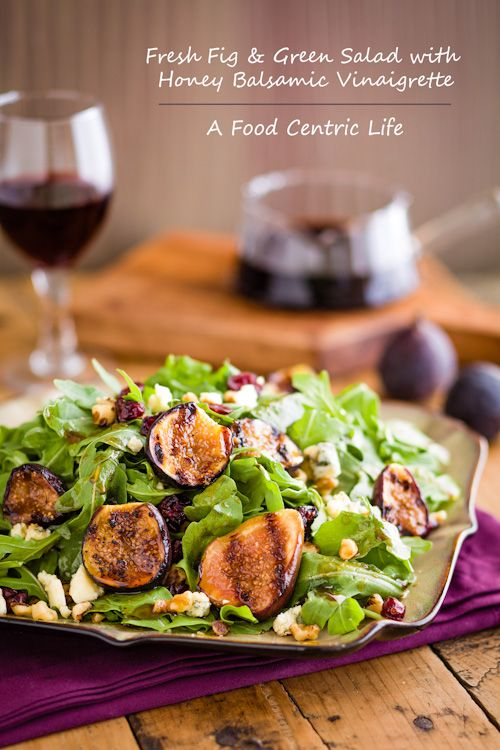 Fresh Fig and Green Salad with Honey Balsamic Vinaigrette: Blue Cheese ...