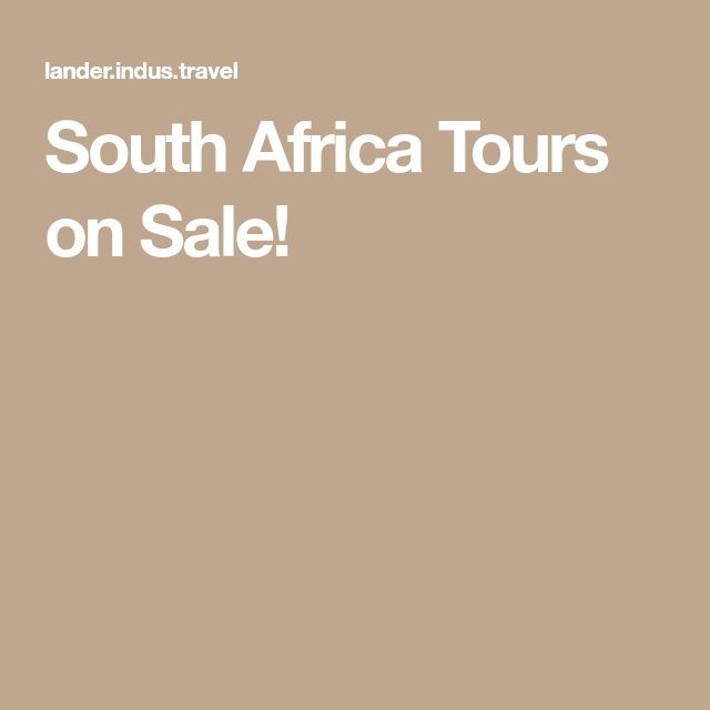South Africa Tours on Sale!