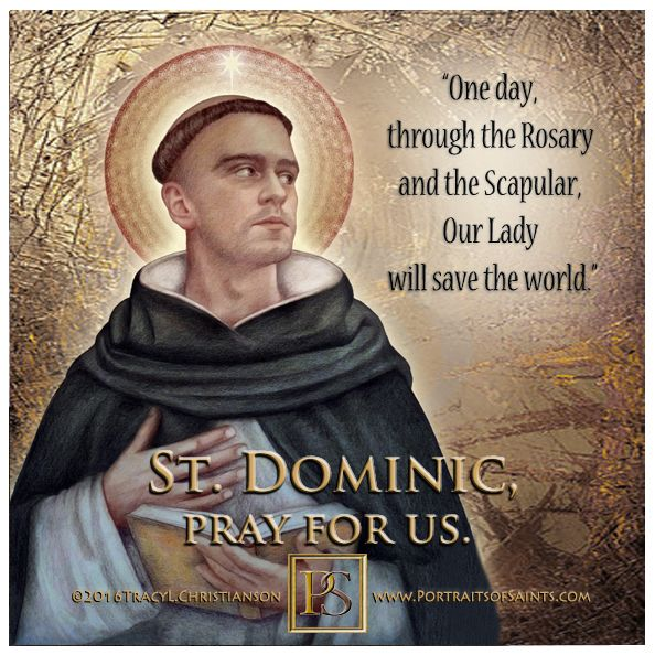 "St. Dominic, father of the Dominicans. ""To Contemplate and to give to others the fruit of contemplation."""