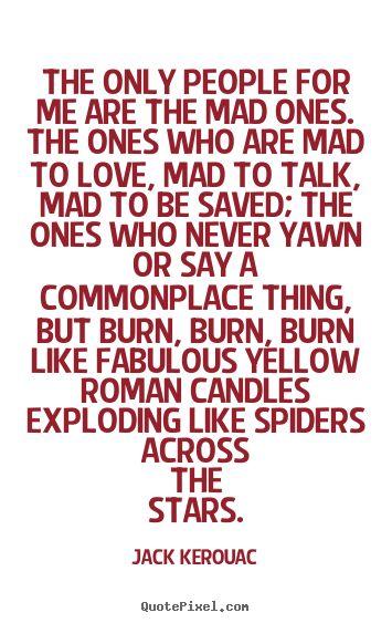 The 25+ best Jack kerouac quotes ideas on Pinterest | Jack kerouac ...