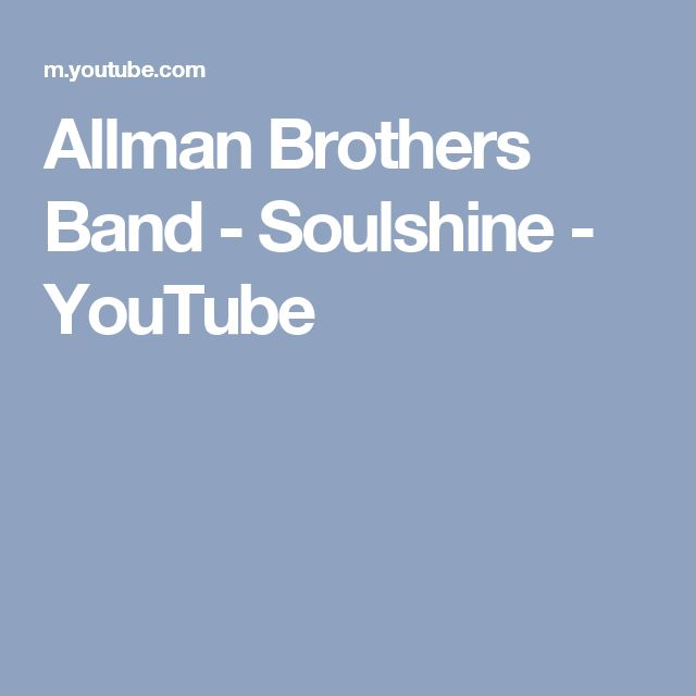 Allman Brothers Band - Soulshine - YouTube