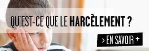 Site du Ministère de l'Education Nationale sur le harcèlement : http://www.agircontreleharcelementalecole.gouv.fr/