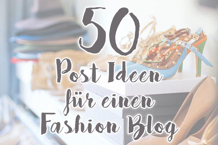 50 Post Ideen für einen Fashion Blog / 50 post ideas for a fashion blog / http://whoismocca.com/fashion/50-post-ideen-fuer-einen-fashion-blog/