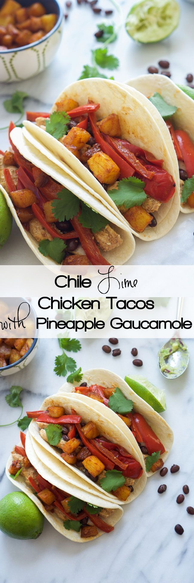 Spicy and citrus Chile Lime Chicken Tacos with Pineapple Guacamole are ...