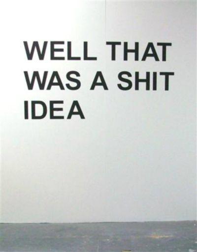 bad idea #sayings