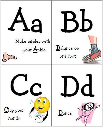 ABC exercise cards - can be hidden around the room, can try and do them all in order A-Z, or Z-A, spell names with the cards, then do the exercise; spell last name; give 3-5 cards, demonstrate action and have kids guess what letter it is.